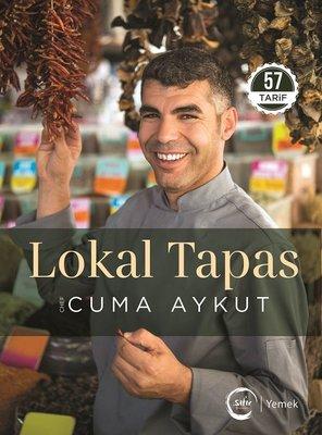Şef Cuma Aykut Lokal TapasTüm Kitapçılarda!...