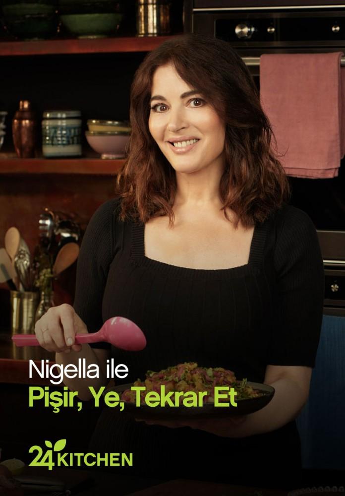 Nigella ile Pişir Ye Tekrar Et  24Kitchen Ekranlarında Başlıyor