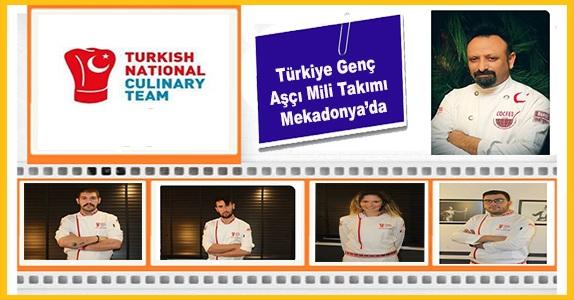 TAŞFED Türkiye Genç Aşçı Mili Takımı Mekadonya'da