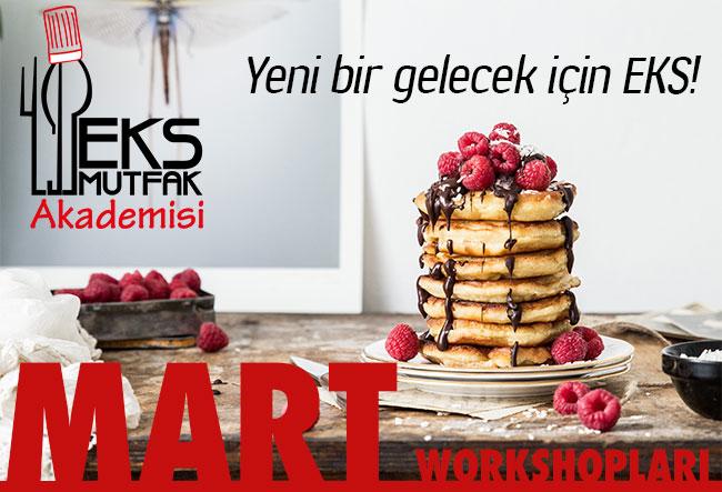 EKS Mutfak Akademisi Mart Ayı Workshopları!