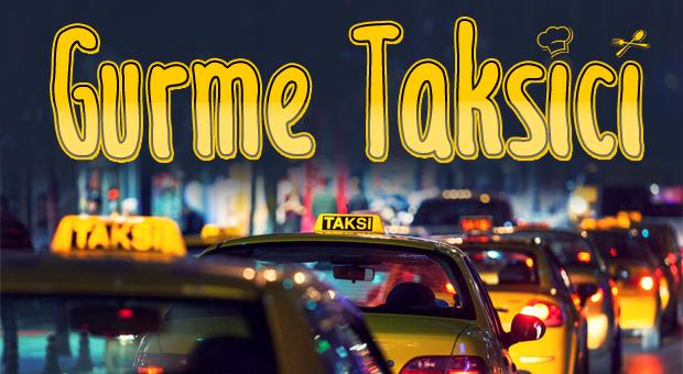 Gurme taksiciler yollarda