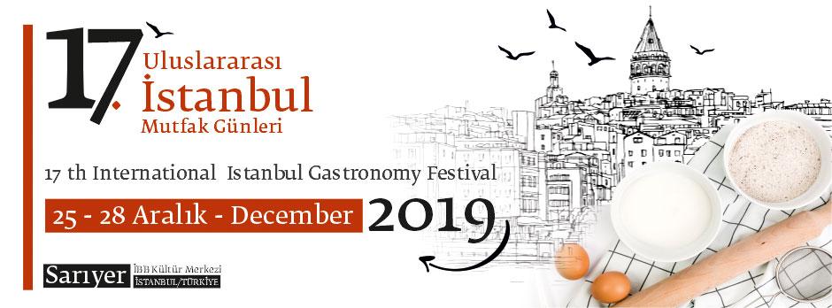 İstanbul Mutfak Günleri : 25-28 Aralık 2019 da  Sarıyer İBB Kültür Merkezi'nde Gerçekleşecek...
