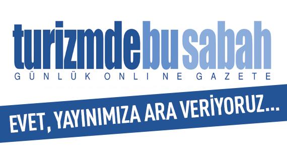Turizmdebusabah.com Yayıncılığa Ara Verdığıni Bildirdi...