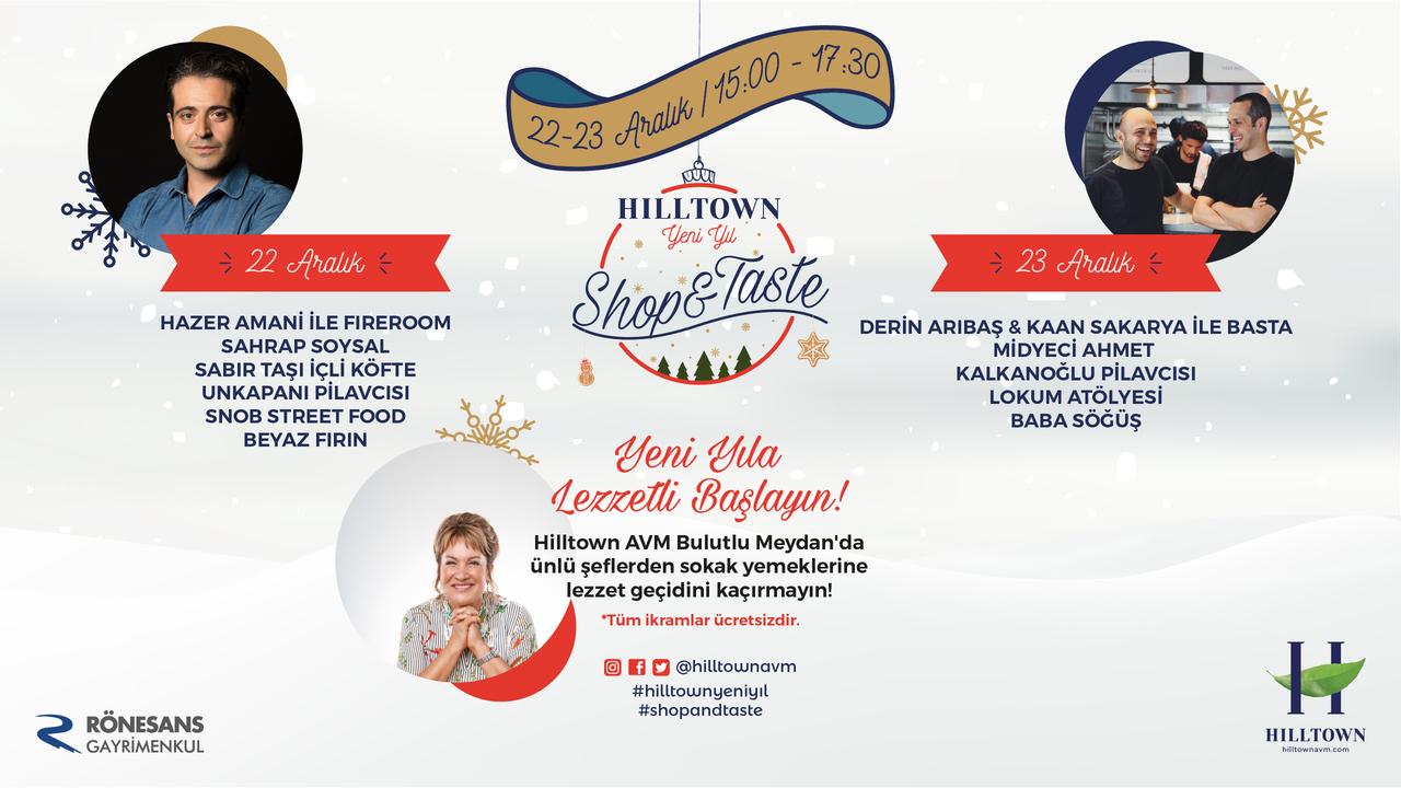 ÜNLÜ İSİMLERLE   HILLTOWN  SHOP TASTE : 22-23 ARALIK 2018