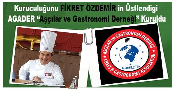 Kısaltılmış adı (AGADER) olan Aşçılar ve Gastronomi Derneği Kuruldu.