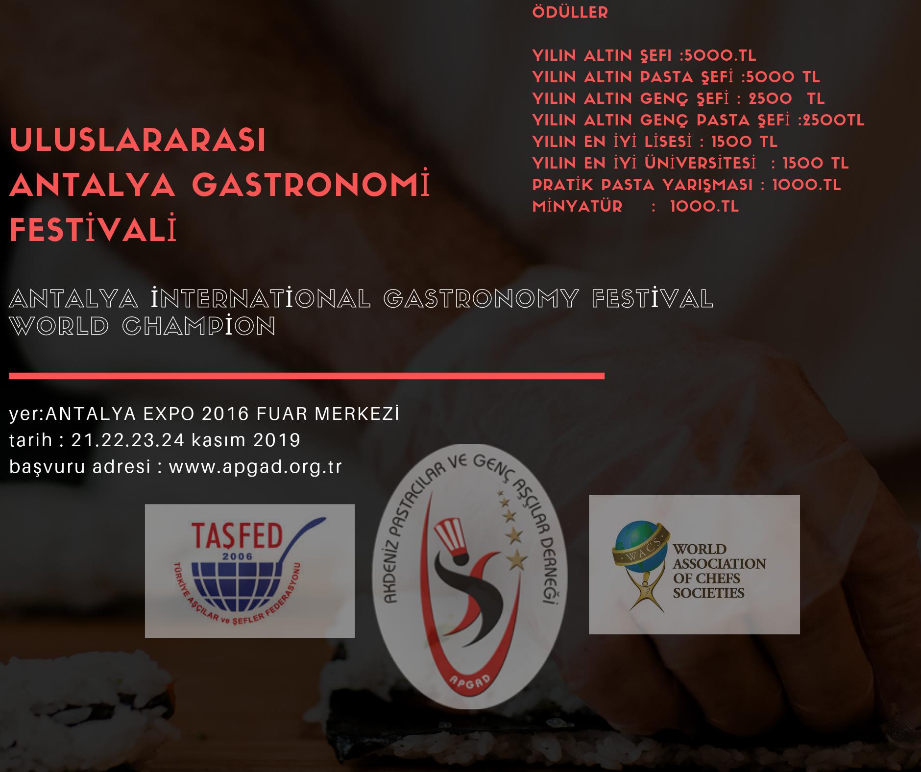 ANTALYA ULUSLARARASI GASTRONOMİ FESTİVALİ :21-24 KASIM 2019