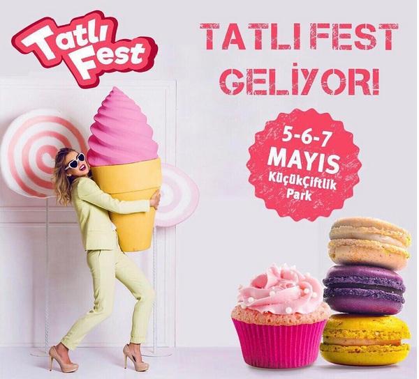 Tatlı Fest 2017: 5-6-7 Mayıs tarihlerinde Küçükçiftlik Park ta !!