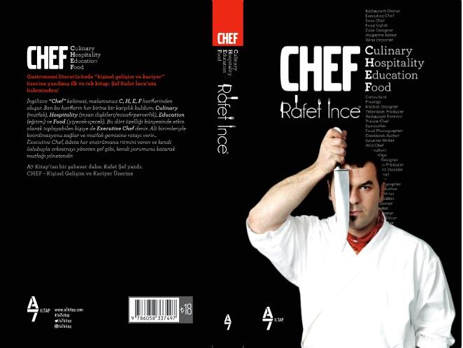 Şef Rafet İnce'nin kitabı  CHEF-Kişisel Gelişim ve Kariyer Üzerine  A7 Kitap'tan çıktı.