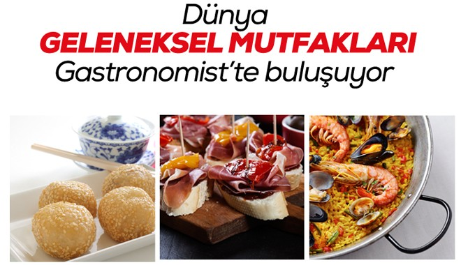 Gastronomist 2017 geleneksel mutfakları İstanbul'a taşıyor